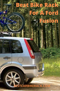 Ford Fusion Bike Rack Buyers Guide 2020