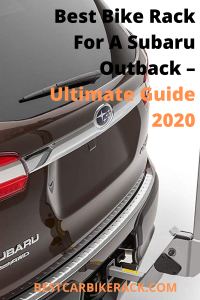 Best Bike Rack For A Subaru Outback – Ultimate Guide 2020