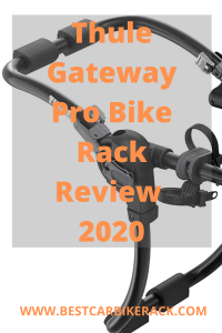 Thule Gateway Pro Bike Rack Review 2020