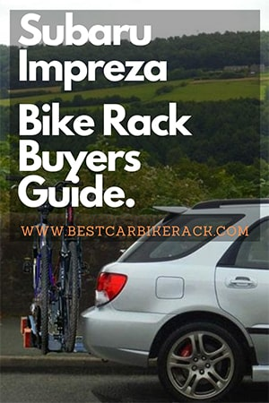 Subaru Impreza Bike Rack Buyers Guide 2020