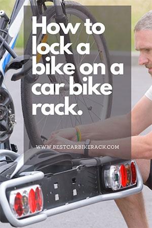 How to lock a bike on a car bike rack
