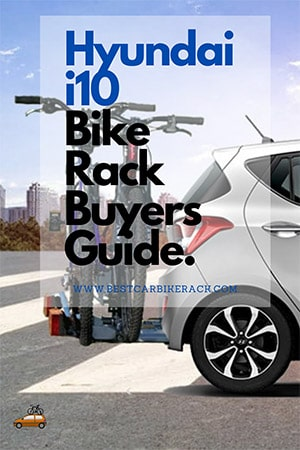 Hyundai i10 Bike Rack Buyers Guide