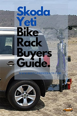 Skoda Yeti Bike Rack Buyers Guide.
