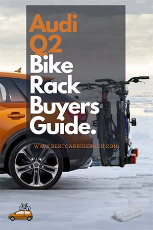 Audi Q2 Bike Rack Buyers Guide