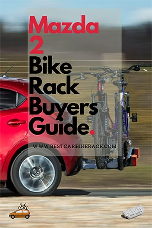 Mazda 2 Bike Rack Buyers Guide